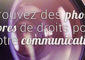 Trouvez des photos libres de droits pour votre communication